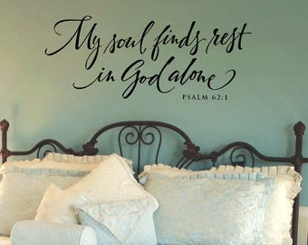Bible Verse Wall Decals, My soul finds rest in God alone, Bedroom Wall Decor, Christian Wall Decals, Christian Art, Christian Home Decor