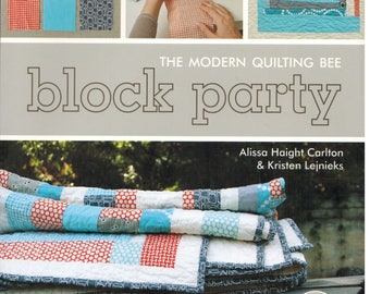CLEARANCE BOOK! Block Party The Modern Quilting Bee by Alissa Haight Carlton and Kristen Lejnieks - Stash Books