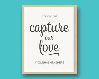 DIGITAL DOWNLOAD Capture Our Love Custom Hashtag Wedding Reception Sign 8x10