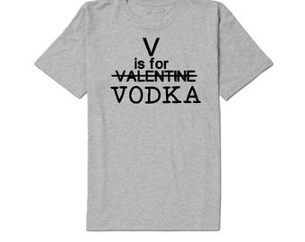 v is for valentine vodka funny unisex t shirt many sizes colors sarcastic snarky valentines day