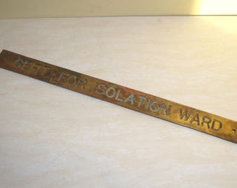 SIGN Isolation Ward  Ship's Sick Bay Room Brass old vintage antique nautical maritime Cert For