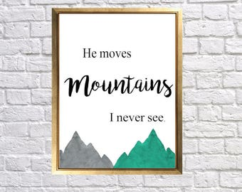 Watercolor Mountain Printable, Teal gray Watercolor Art, He moves mountains, Print at home decor, Instant downloads, Inspirational Art