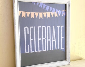 Framed Celebration Celebrate Print in Distressed Farmhouse White Frame Wall Hanging 8x10