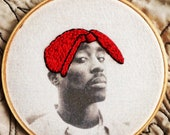Tupac  - hand embroidery hoop art