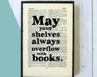 SUMMER SALE Book Lover Gift - May Your Shelves Always Overflow With Books - Book Art - Framed Art - Literary Gifts - Bookworm - Book Lover