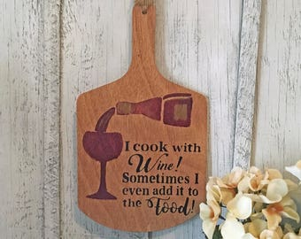 Wood Paddle, Wine Sign, Kitchen Decor, I Cook with Wine, Bar Decor, Wine Decor, Bar Sign, Bar Signage, Wine Kitchen Decor, Wine Lover Gift