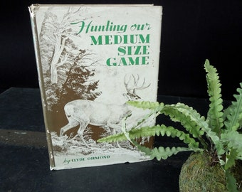 Deer Hunting Book - Handling Medium Our Size Game Hunter - Vintage Outdoors Man Cave Lodge Cabin Decor - Sportsman Literary Gift