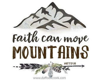Faith Can Move Mountains - Faith Bible Verse, Mountain Wall Art, Boys Room Art, Rustic Cabin Decor, Boys Nursery Art, Woodland Decor