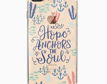 iPhone 7 Plus Case, iPhone 7, iPhone 6 Plus, iPhone 6, iPhone 6s, Floral Inspirational Quote TPU clear phone case - Hope Anchors the Soul