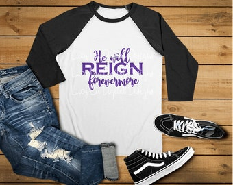 He Will Reign Forevermore, SVG, Digital Cut File