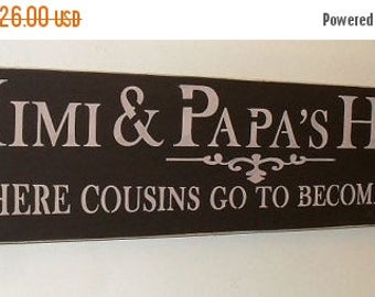 20% OFF TODAY Mimi & Papa's House Where Cousins Go To Become Friends Mother's Day Gift Wooden Sign