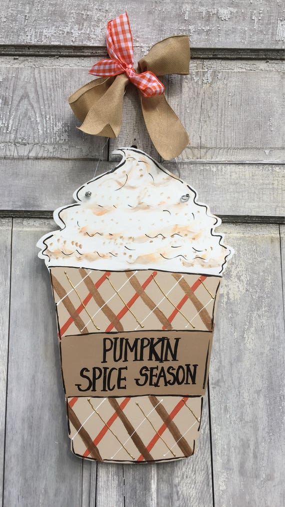 Teacher door hanger, pumpkin spice latte sign, latte door hanger, coffee lover door hanger, monogramed coffee cup, latte with foam