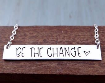 BE THE CHANGE Inspirational Bar Necklace with a Heart. Positive Inspiring Hand Stamped Layering Necklace. Gold, Rose Gold, Sterling Silver.