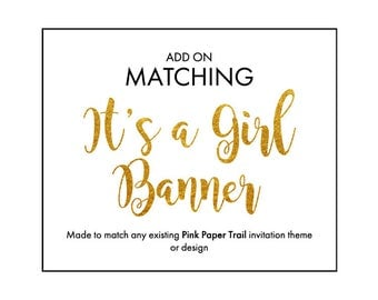 Printable It's a Girl Banner Add-On To Match Any Party Invitation Theme or Design Printable Digital File Girl Baby Shower