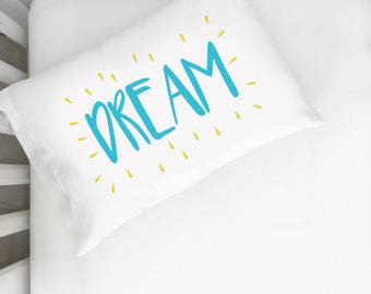 Dream TODDLER Blue Yellow Pillow Case MORE COLORS Dream Big Little One Childs Kids Modern Childrens Bedding Child Kids Room PillowCase