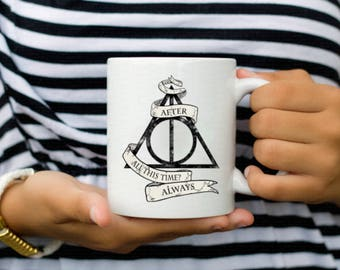 Harry Potter Always Mug - Severus Snape Mug -Deathly Hallows - After All this time Mug