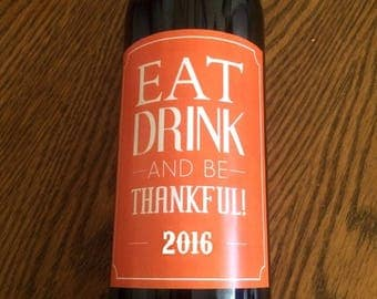 Thanksgiving Wine Labels, Thanksgiving Wine, Thanksgiving Table, Thanksgiving Favor, Thanksgiving Decoration, Eat Drink and be Thankful