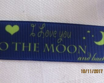 """I Love You to the Moon and Back 7/8"""" Grosgrain Ribbon by the Yard"""