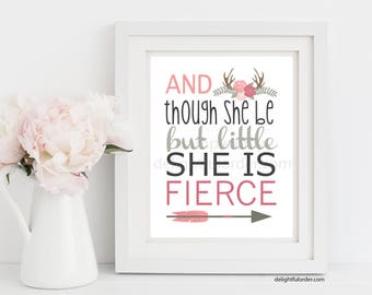 "8x10 - ""Though she be but Little, She is Fierce"" Wall Art - (JPEG Digital File) Instant Download - You Print- You Frame"