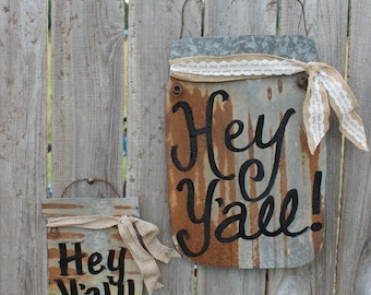 Small Hey Y'all Mason jar tin sign, rustic wall decor, wall hanging, door hanger, country, reclaimed tin sign, yard art, porch decor, Y'all