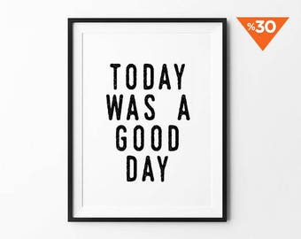 Typography Wall Art Print, Poster, Quote, Wall Decor, Home Decoration, Black and White, Minimalist Art, Today Was a Good Day