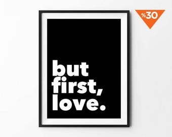 But First Love Black Print, Black and White Typography Poster, Home Wall Art - fast shipping to Usa