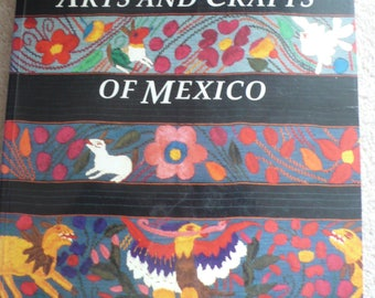 Arts and Crafts of Mexico Chloe Sayer 1990