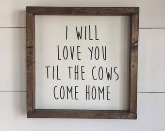 We Will Love You Til The Cows Come Home Nursery Sign