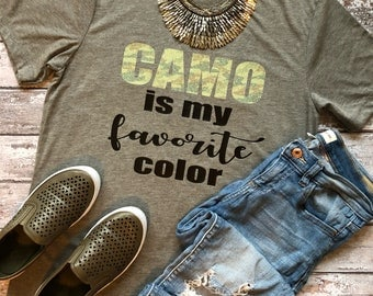 Camo Is My Favorite Color