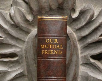 Our Mutual Friend by Charles Dickens, vintage book in brown faux leather