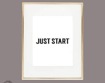 Just Start Print | Large Quote Typography Text | Printable Instant Download