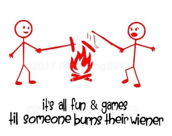 75% OFF SVG - Its All Fun and Games - Camping Quote - Burned Weiner - Weiner - DXF - Eps - Cricut - Silhouette - Stick Figure Quote - Stick