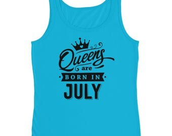 Queens are born in July Ladies' Tank - Made in the USA Tank Top.