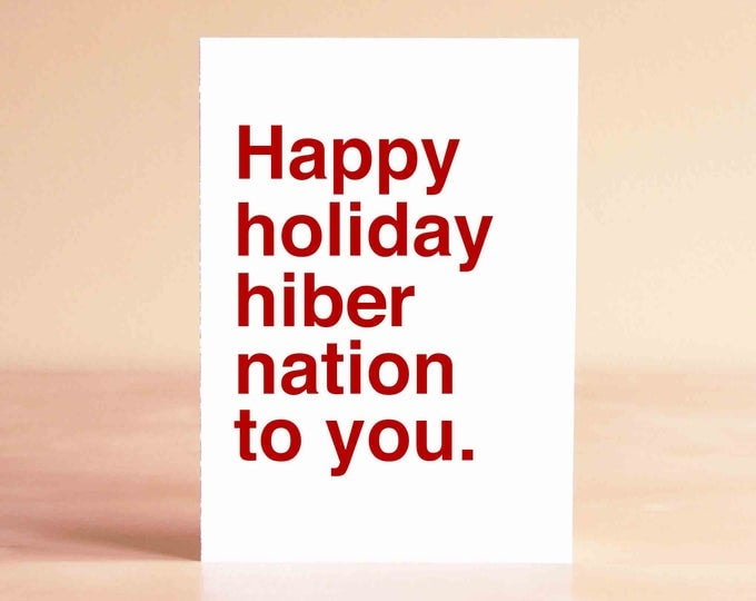 Funny Christmas Card - Christmas Card Funny - Funny Holiday Card - Happy holiday hibernation to you.