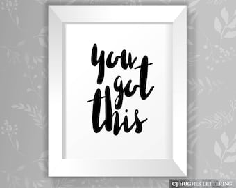 You Got This Printable - Instant Download And Print Positive Quote - Inspirational Quote Printable - You Got This - Hand Lettering Style