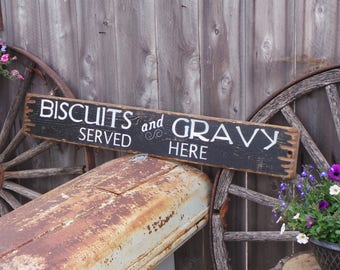 Biscuits and Gravy Served Here Distressed Wood Sign