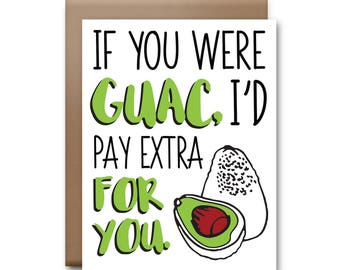 If You Were Guac I'd Pay Extra For You Greeting Card - Avocado Card