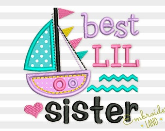 Best Lil Sister and Ship Applique Machine Embroidery Design 4x4 5x7 6x10 hoop BA035