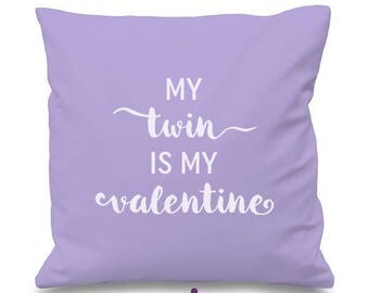 My TWIN is my VALENTINE CUSHION Cover - Gift for Twins - Valentine's Gift for Twin