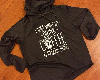 Rescue Dog Hoodie // Coffee and Dogs // Rescue shirt // Coffee and Dog Shirt // Coffee and Dog Hoodie