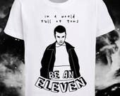 Be an Eleven - Stranger Things unisex tshirts