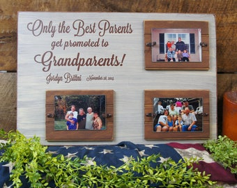 Only The Best Parents get promoted to Grandparents Rustic Style Picture Frame w saying 16x24, Hold 3 photos personalized the way you want it