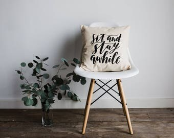 Stay Awhile Pillow Cover •Modern Farmhouse •Calligraphy Pillow • Rustic Home Decor • Hand Lettered Throw Pillow Cover • FREE SHIPPING