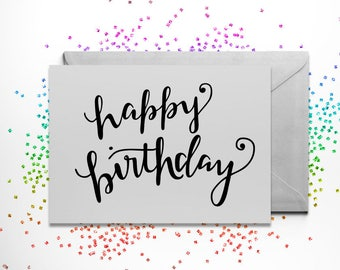 Happy Birthday Hand Lettered Birthday Card - ONE CARD ONLY