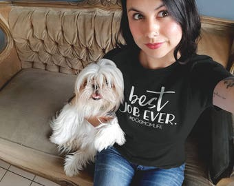Best Job Ever Ladies' Crewneck T-Shirt   Available in 3 Colors #DogMomLife