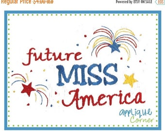 50% Off 605 4th of July Future Miss America embroidery design digital for embroidery machine by Applique Corner