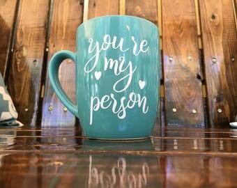 You'r my person Teal Ceramic 12 ounce Mug