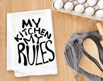 My Kitchen My Rules Tea Towel Flour Sack Towel Kitchen Towel
