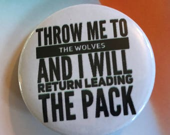 Throw Me to the Wolves (white design) Pinback Buttons, Punk Pins and Patches, Wolf Backpack Pins, Fridge Magnets, Hippie, Motivational Quote
