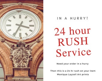 24 Hour Rush on your Order